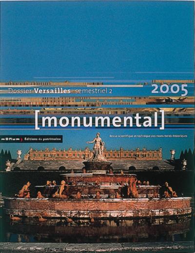"""MONUMENTAL 2005 2E SEMESTRE. THÉMATIQUE """"VERSAILLES"""""""