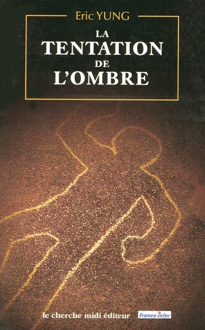LA TENTATION DE L'OMBRE