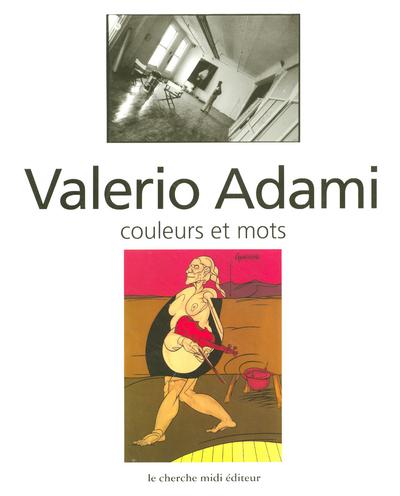COULEURS ET MOTS ENTRETIENS AVEC VALERIO ADAMI