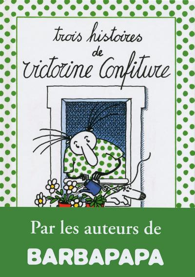 TROIS HISTOIRES DE VICTORINE CONFITURE