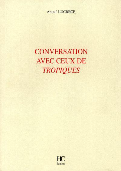CONVERSATION AVEC CEUX DES TROPIQUES