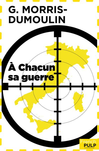 A CHACUN SA GUERRE