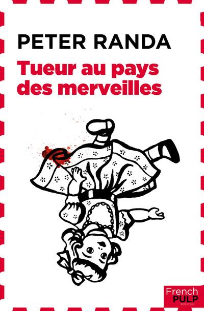 TUEUR AU PAYS DES MERVEILLES - UNE AVENTURE D'ACHILLE NAU