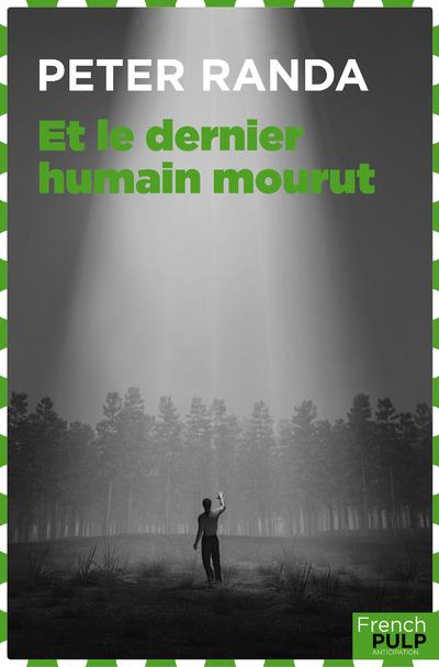 ET LE DERNIER HUMAIN MOURUT