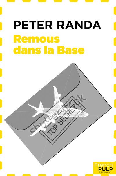 REMOUS DANS LA BASE - UNE AVENTURE D'ACHILLE NAU