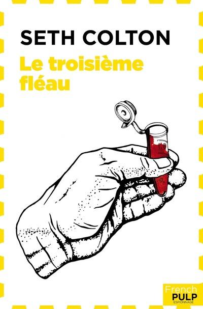 SETH COLTON - TOME 1 LE TROISIEME FLEAU