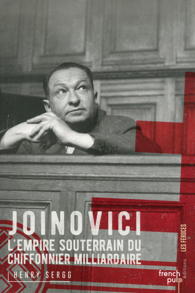 JOINOVICI - L'EMPIRE SOUTERRAIN DU CHIFFONNIER MILLIARDAIRE