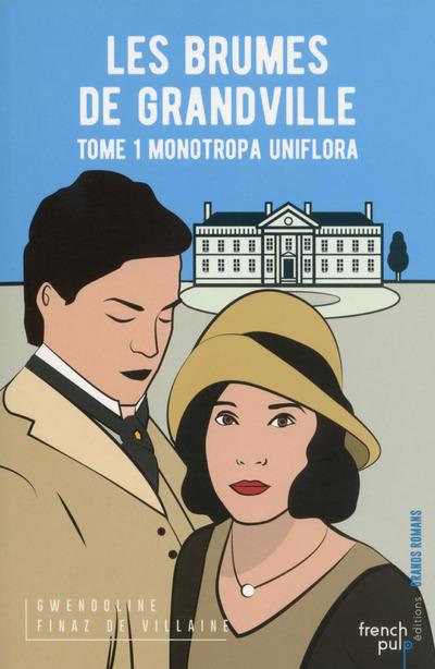 LES BRUMES DE GRANDVILLE - TOME 1 MONOTROPA UNIFLORA