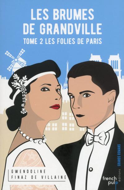 LES BRUMES DE GRANDVILLE - TOME 2 LES FOLIES DE PARIS