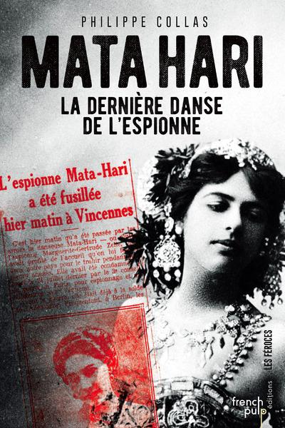 MATA-HARI, LA DERNIERE DANSE DE L'ESPIONNE