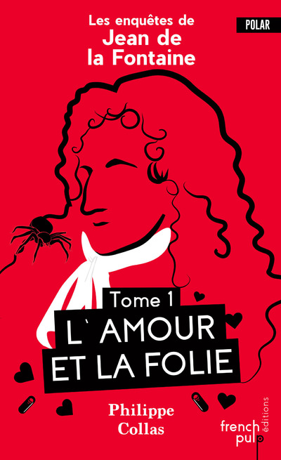 LES ENQUETES DE JEAN DE LA FONTAINE - TOME 1 L'AMOR ET LA FOLIE