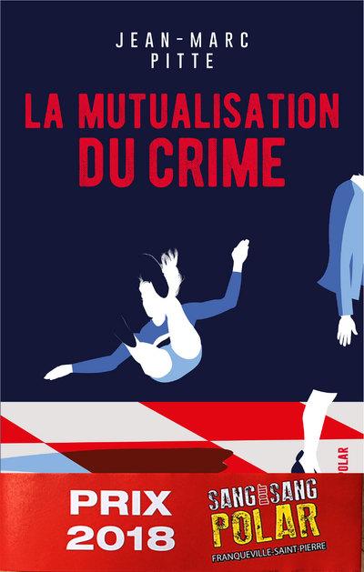 LA MUTUALISATION DU CRIME