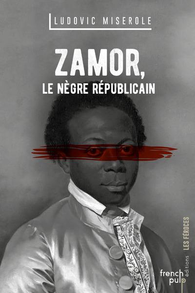 ZAMOR - LE NEGRE REPUBLICAIN
