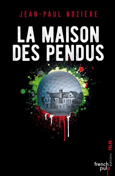 LA MAISON DES PENDUS