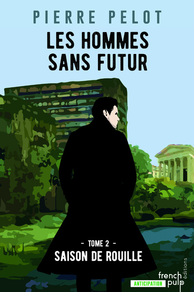 LES HOMMES SANS FUTUR - TOME 2 SAISON DE ROUILLE