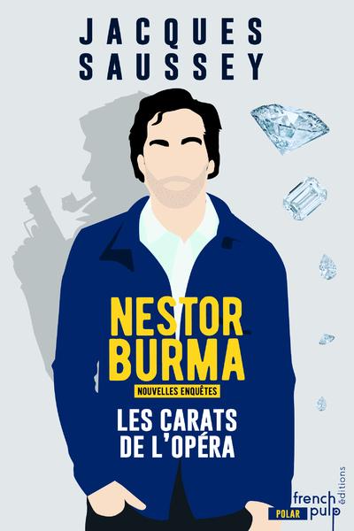 LES CARATS DE L'OPERA - LES NOUVELLES ENQUETES DE NESTOR BURMA