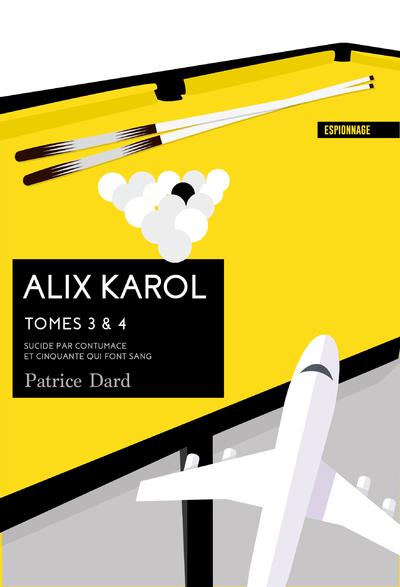 ALIX KAROL - TOME 3 SUICIDE PAR CONTUMACE - TOME 4ET CINQUANTE QUI FONT SANG