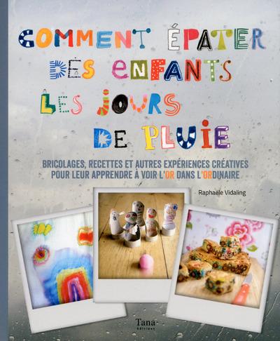 COMMENT EPATER SES ENFANTS LES JOURS DE PLUIE