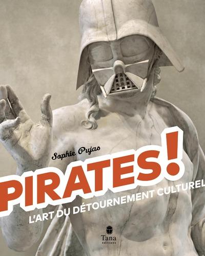PIRATES ! - L'ART DU DETOURNEMENT CULTUREL