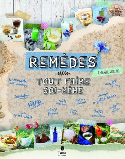 REMEDES NATURELS : TOUT FAIRE SOI-MEME
