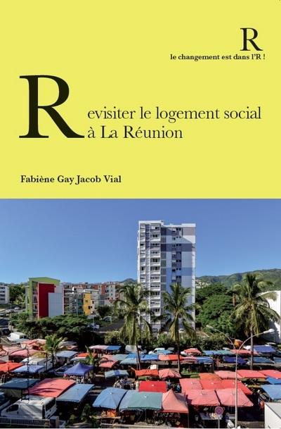REVISITER LE LOGEMENT SOCIAL A LA REUNION