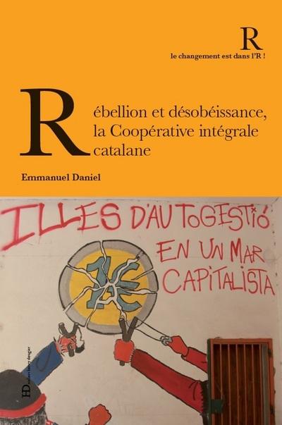 REBELLION ET DESOBEISSANCE, LA COOPERATIVE INTEGRALE CATALANE