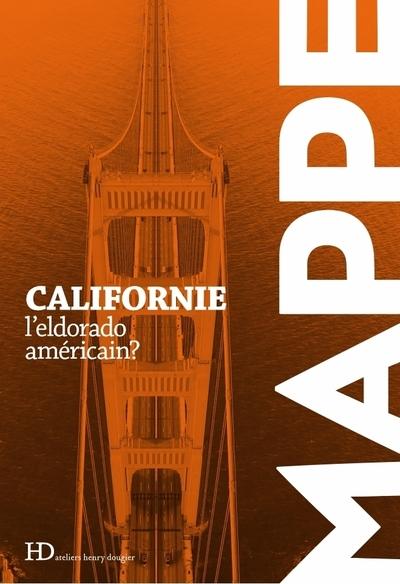 CALIFORNIE - L'ELDORADO AMERICAIN ?