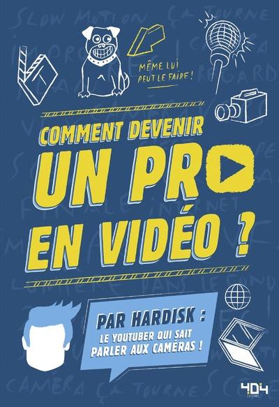 HARDISK : COMMENT DEVENIR UN PRO EN VIDEO ?