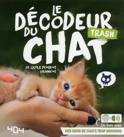 LE DECODEUR TRASH DU CHAT
