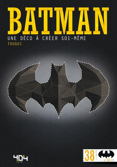 BATMAN - UNE DECO A CREER SOI-MEME
