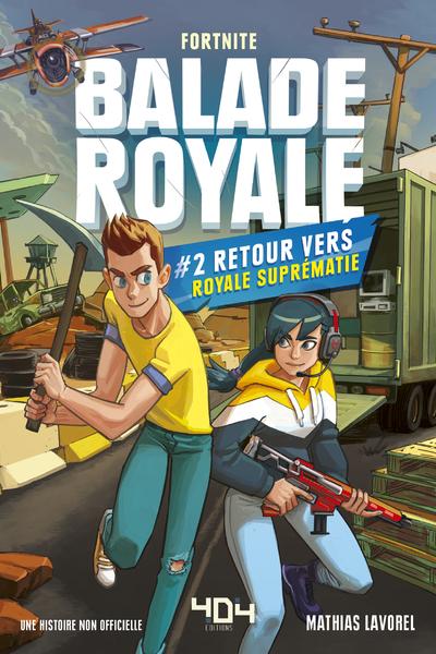 BALADE ROYALE - TOME 2 - RETOUR VERS ROYALE SUPREMATIE