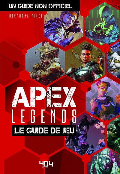 APEX LEGENDS, LE GUIDE DE JEU NON OFFICIEL