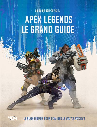 APEX LEGENDS - LE GRAND GUIDE