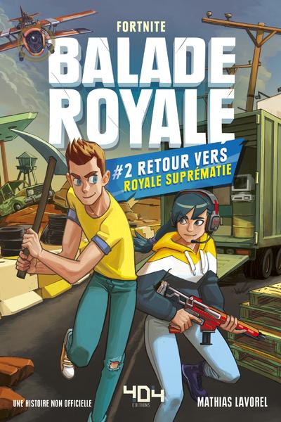 BALADE ROYALE - TOME 2 RETOUR VERS ROYALE SUPREMATIE