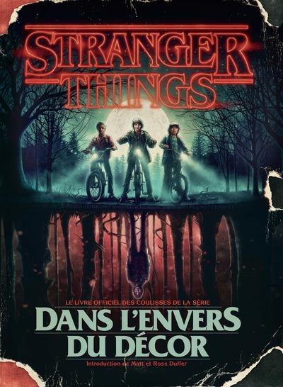 STRANGER THINGS - DANS L'ENVERS DU DECOR