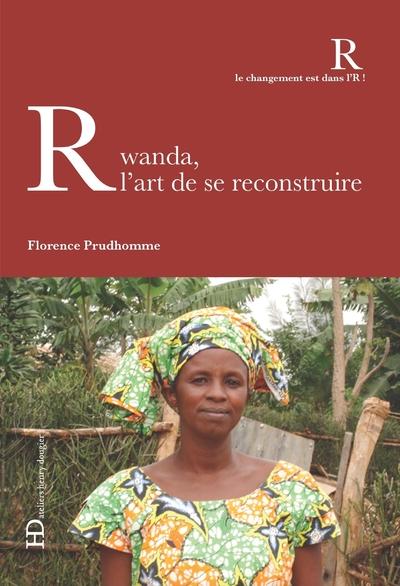 RWANDA, L'ART DE SE RECONSTRUIRE