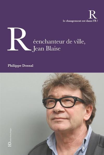 REENCHANTEUR DE VILLE, JEAN BLAISE