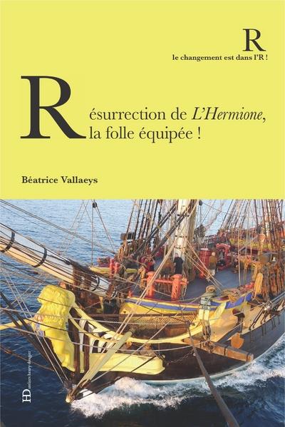 RESURRECTION DE L'HERMIONE, LA FOLLE EQUIPEE!
