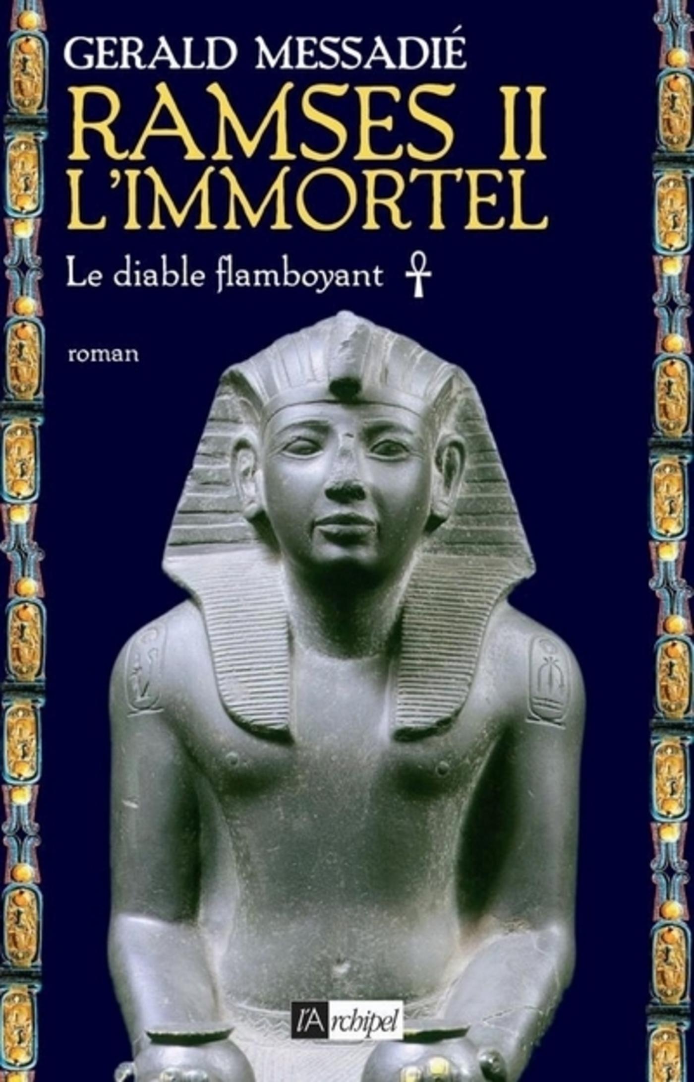 Ramsès II l'immortel - tome 1 Le diable flamboyant