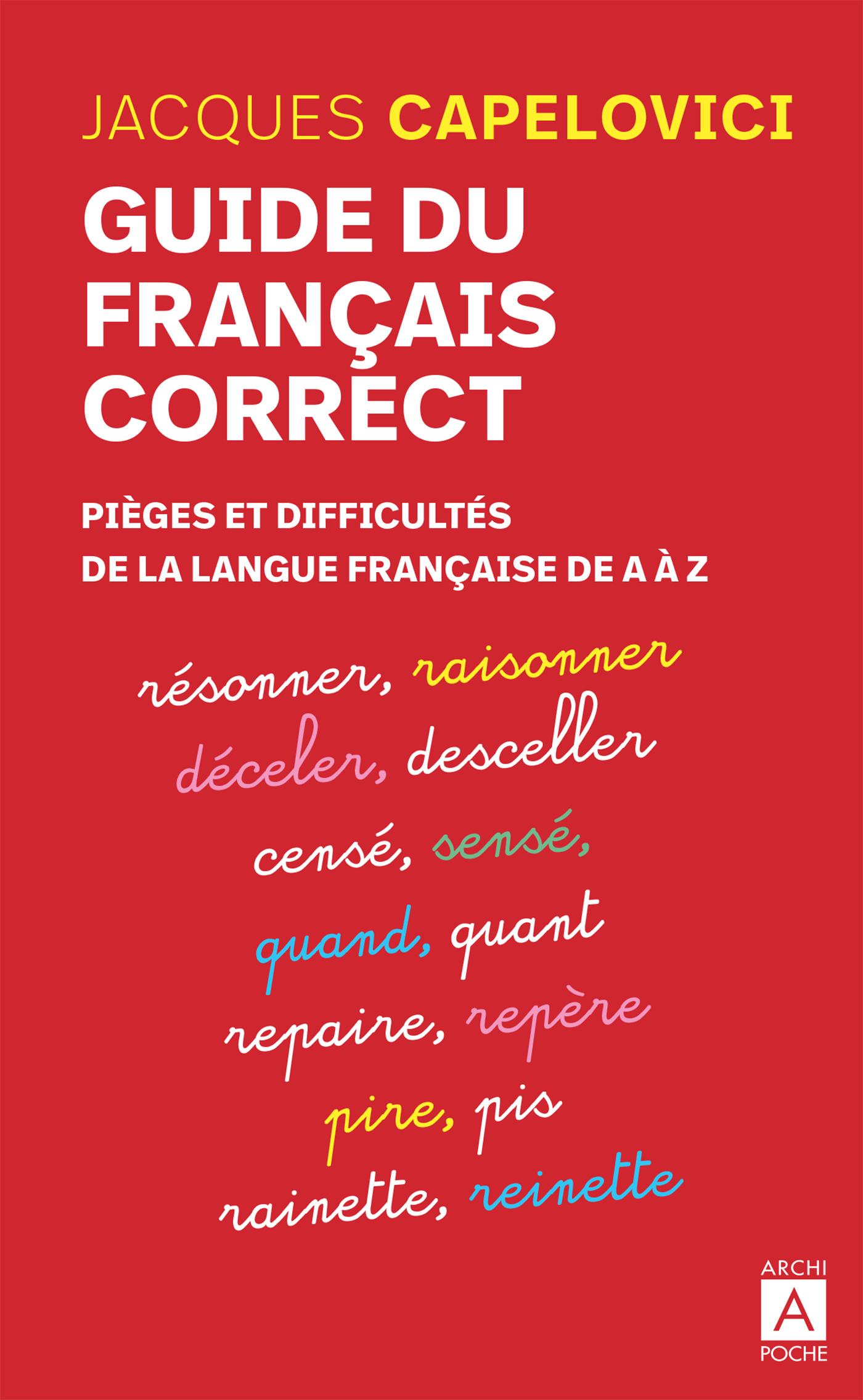 Guide du français correct - Pièges et difficultés de la langue française de A à Z