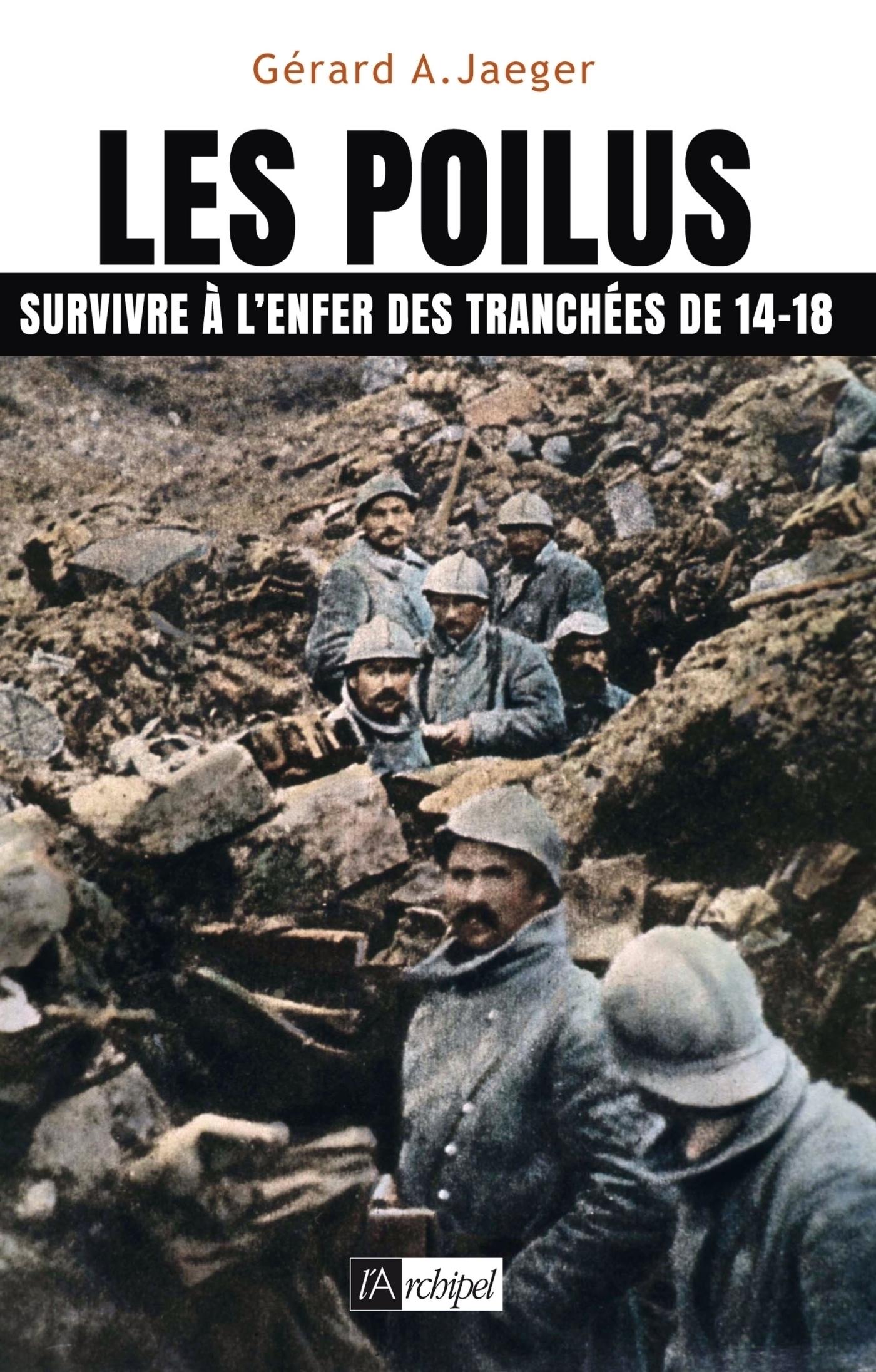 Les poilus - Survivre à l'enfer des tranchées de 14-18
