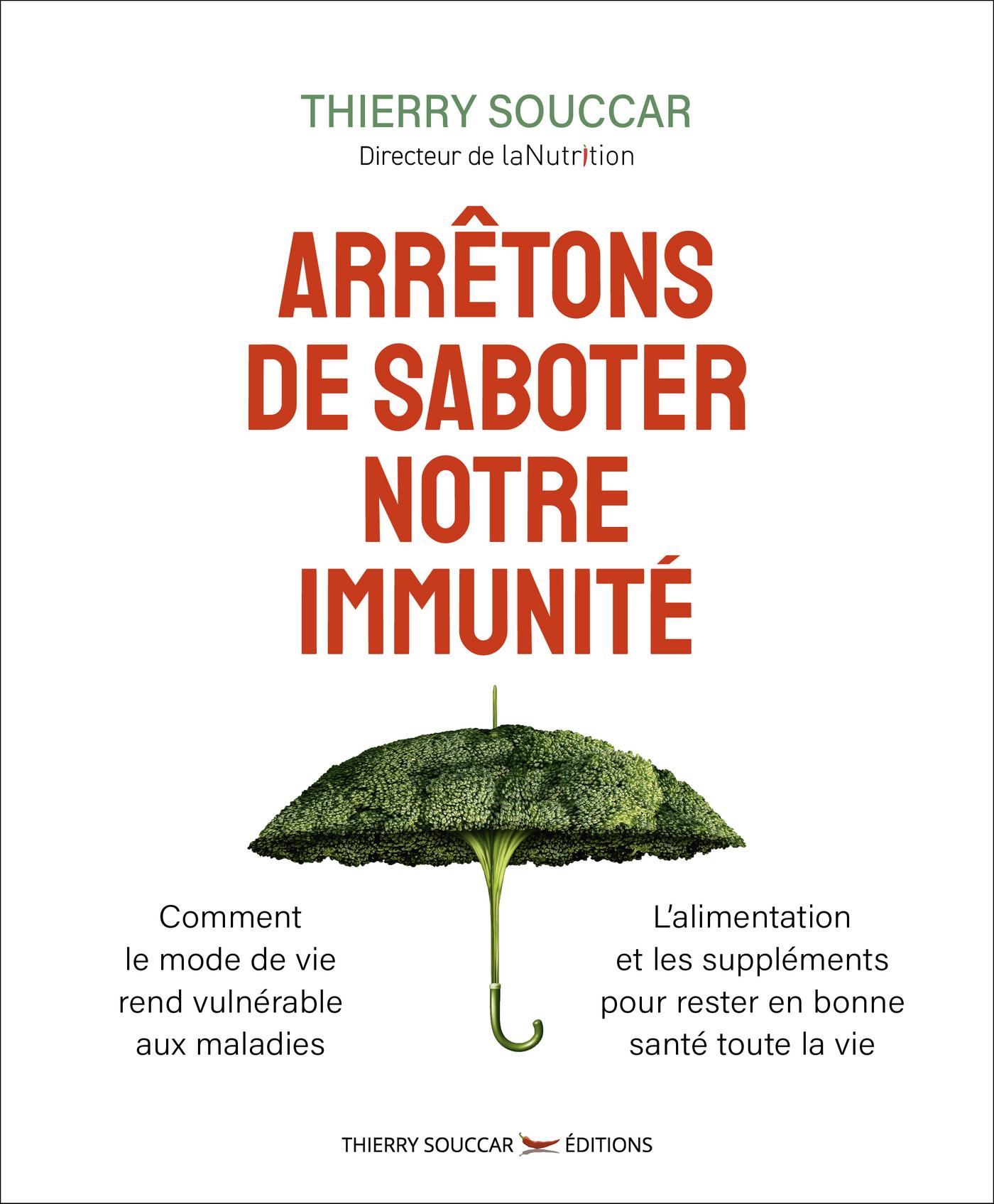Arrêtons de saboter notre immunité | Souccar, Thierry. Auteur