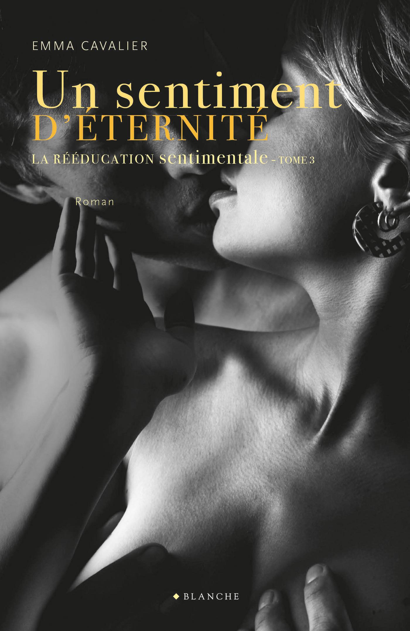 La Rééducation sentimentale Tome 3 Un sentiment d'éternité (ebook)