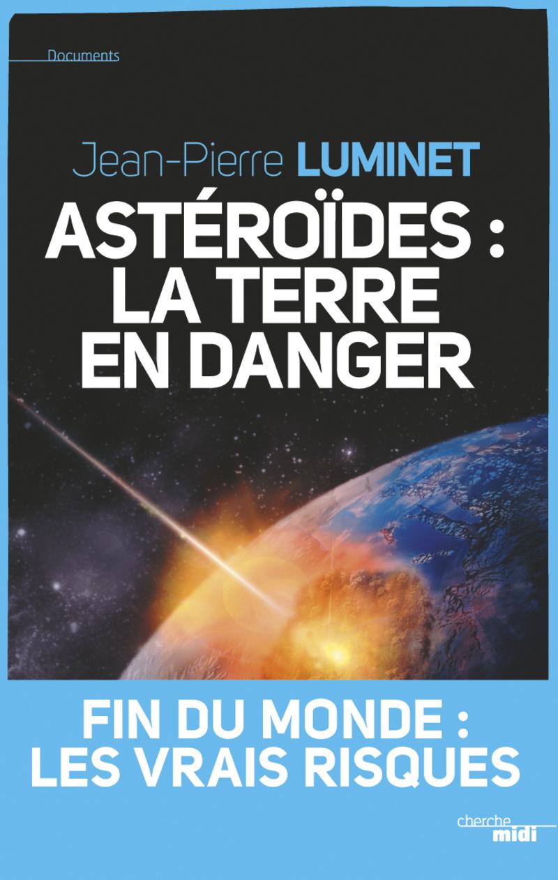 Astéroïdes : la Terre en danger