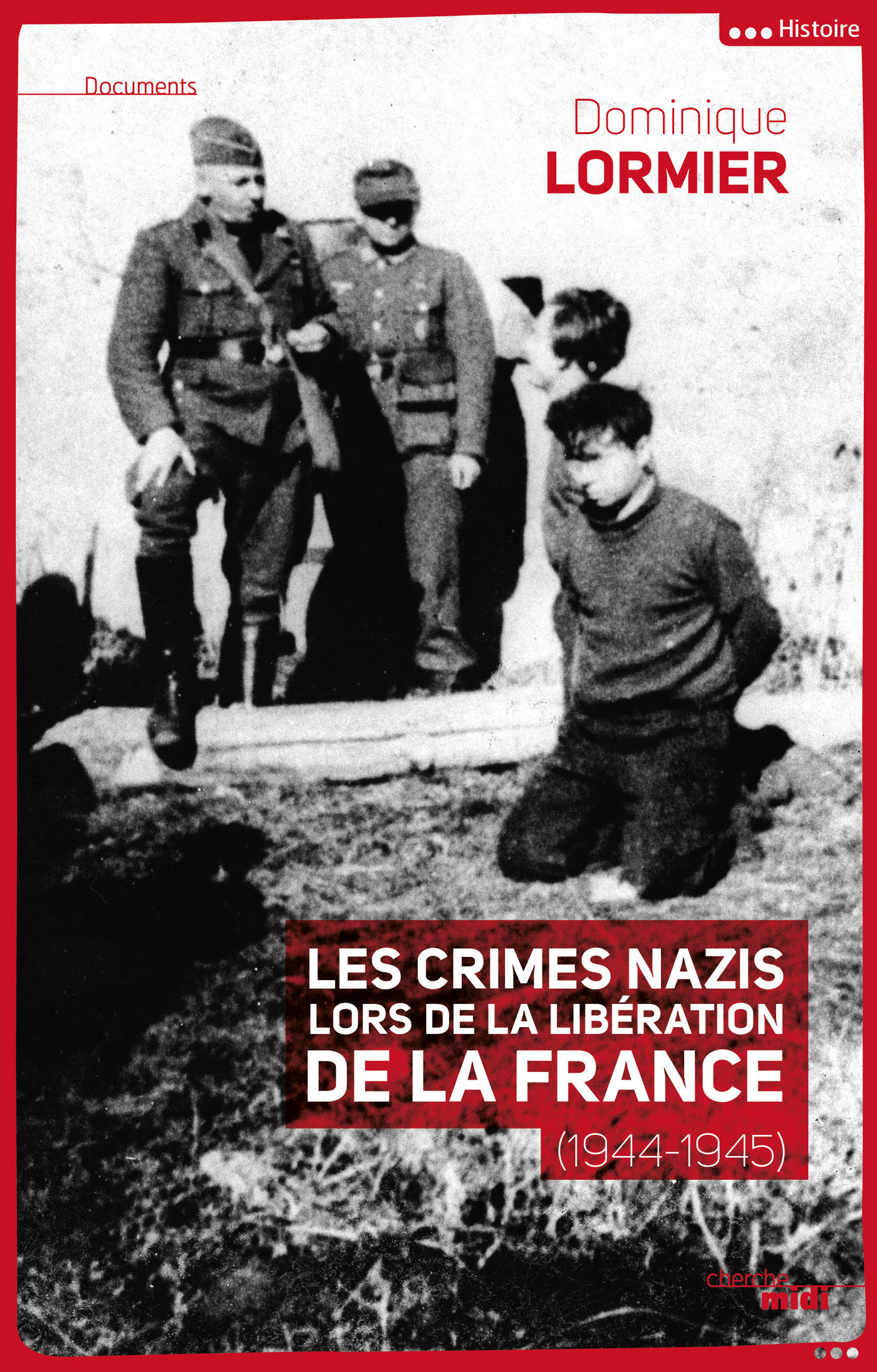 Les crimes nazis lors de la libération de la France (1944-1945) (ebook)