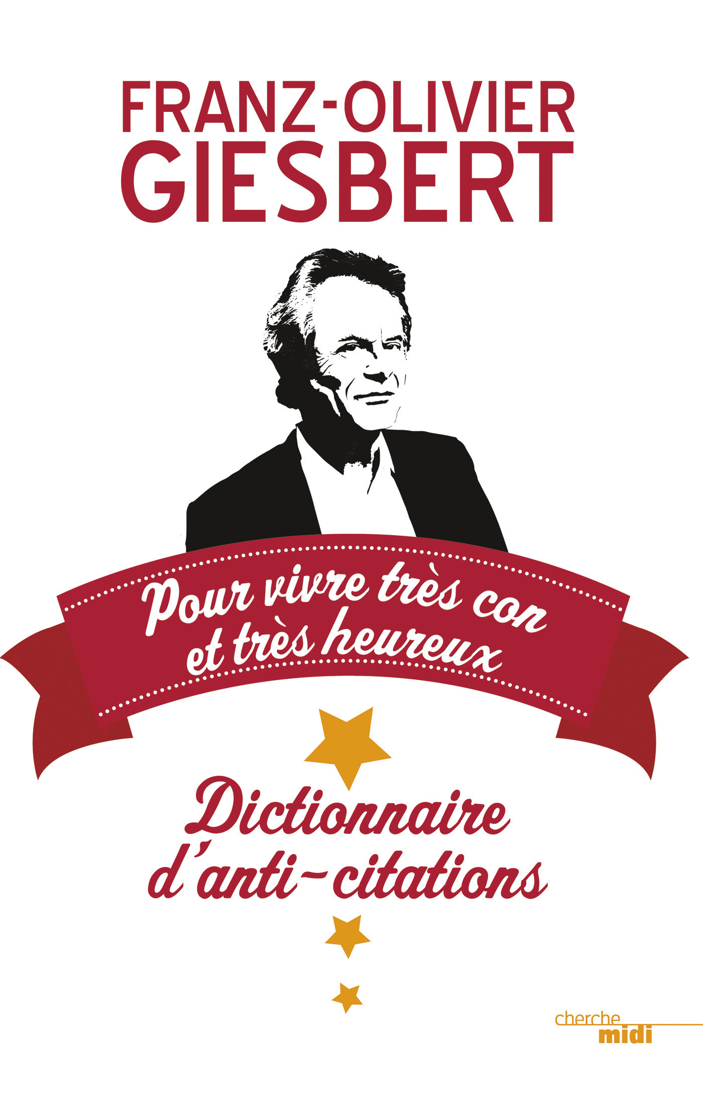 Dictionnaire d'anti-citations pour vivre très con et très heureux (ebook)