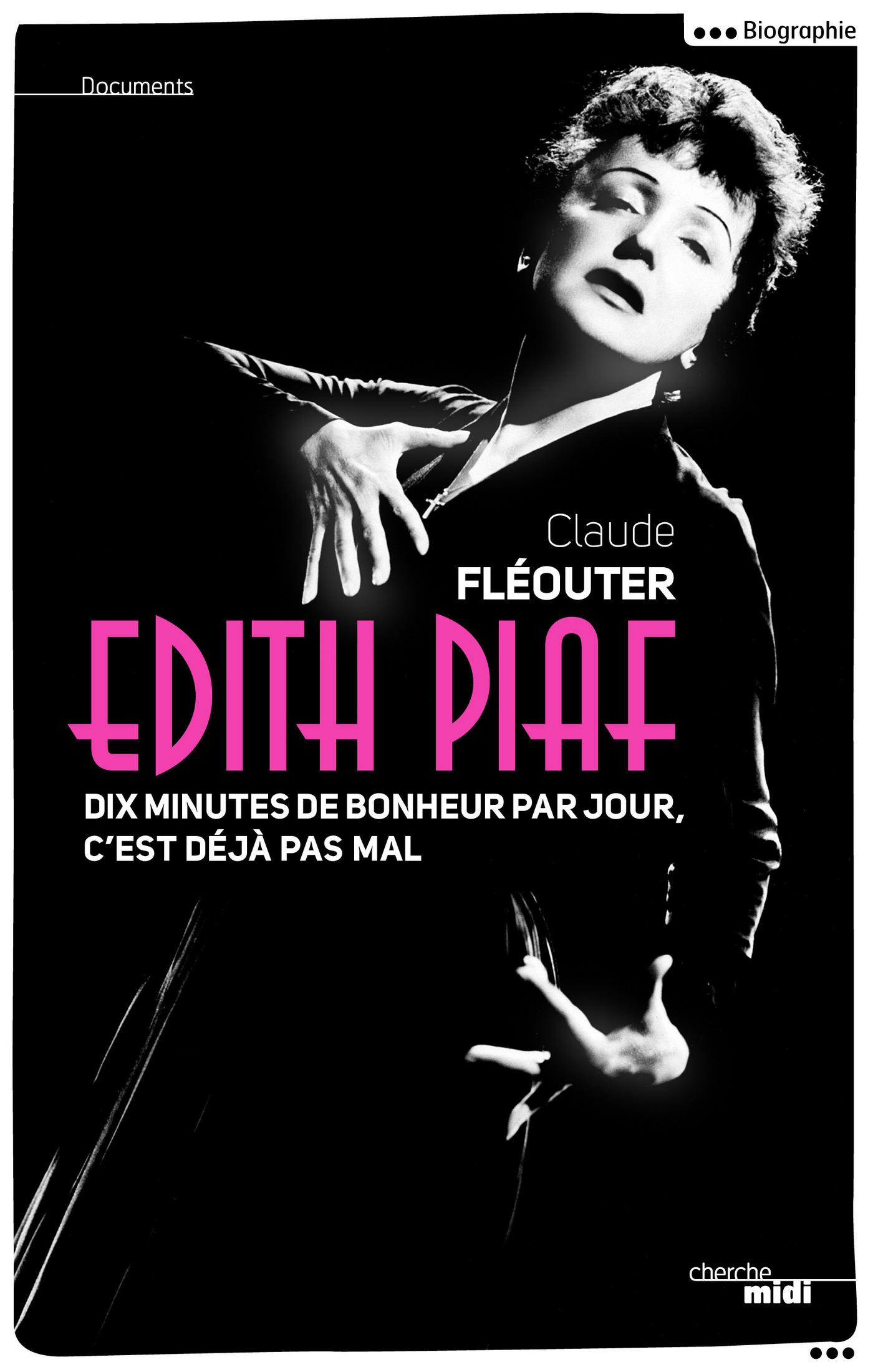 Edith Piaf, dix minutes de bonheur par jour, c'est déjà pas mal (ebook)