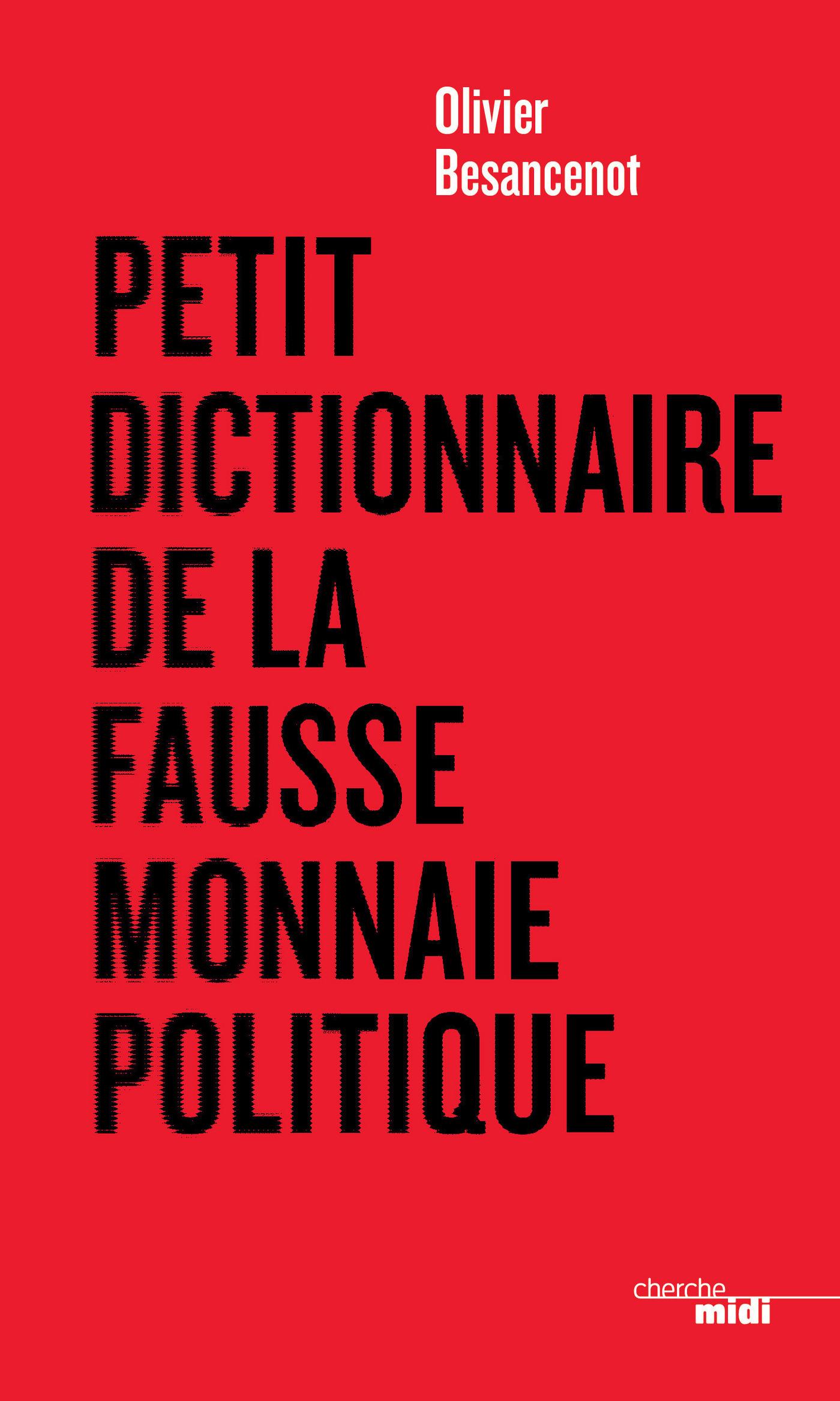 Petit dictionnaire de la fausse monnaie politique (ebook)