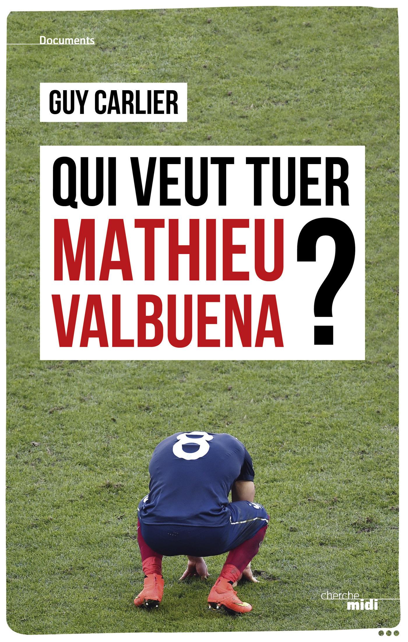 Qui veut tuer Mathieu Valbuena ? (ebook)