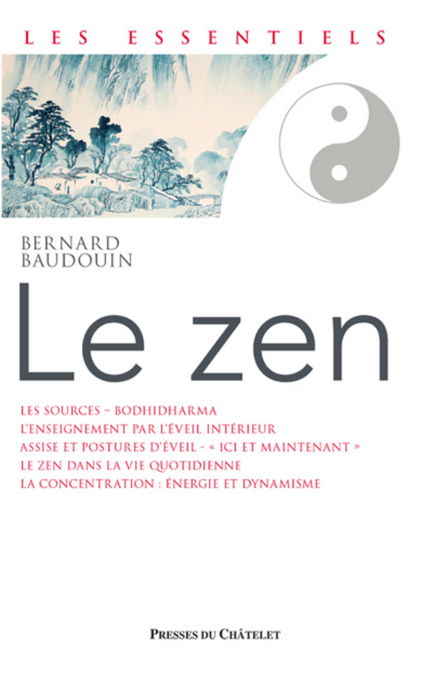Le Zen - De la méditation pure à la plénitude de l'instant